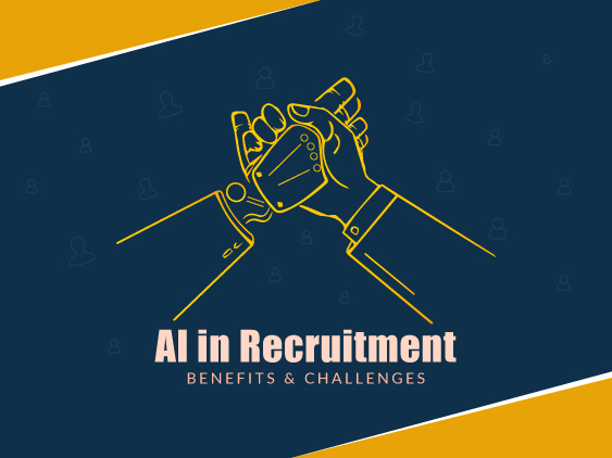 AI in Recruitment - Benefits and Challenges