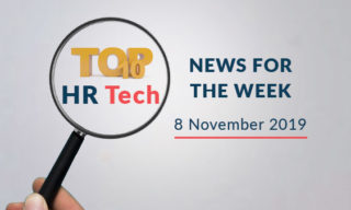 Top 10 HR Tech News For The Week – 8 November 2019