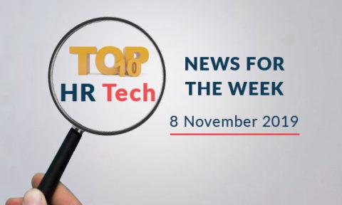 Top 10 HR Tech News For The Week – 8 November 2019